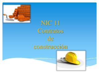 N IC  11 Contratos  de construcción