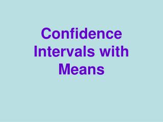 Confidence Intervals with Means