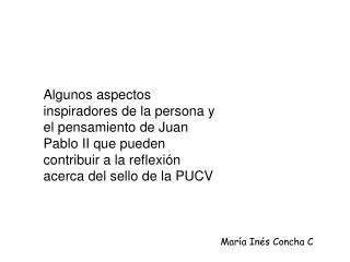 Algunos aspectos inspiradores de la persona y el pensamiento de Juan Pablo II que pueden contribuir a la reflexi n acerc