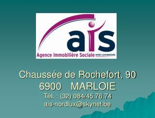 Chaussée de Rochefort, 90  6900MARLOIE Tél. : (32) 084/45.76.74 ais-nordlux@skynet.be