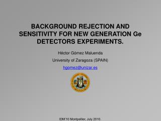 BACKGROUND REJECTION AND SENSITIVITY FOR NEW GENERATION Ge DETECTORS EXPERIMENTS.