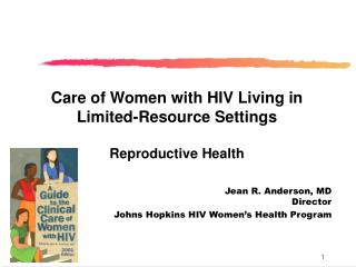 Care of Women with HIV Living in Limited-Resource Settings