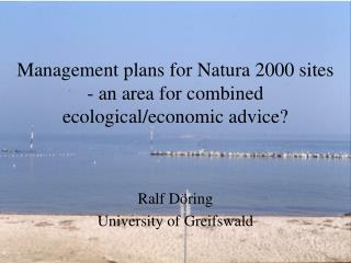 Management plans for Natura 2000 sites - an area for combined ecological/economic advice?