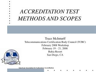 ACCREDITATION TEST METHODS AND SCOPES