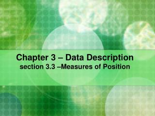 Chapter 3 – Data Description section 3.3 –Measures of Position