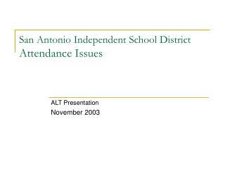 San Antonio Independent School District Attendance Issues