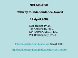 NIH K99/R00  Pathway to Independence Award 17 April 2009   Kate Barald, Ph.D.
