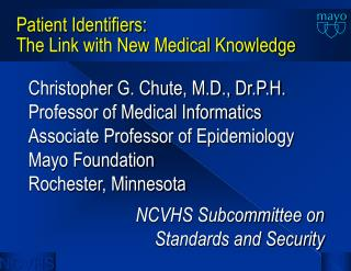 Patient Identifiers: The Link with New Medical Knowledge