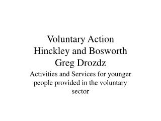 Voluntary Action  Hinckley and Bosworth Greg Drozdz