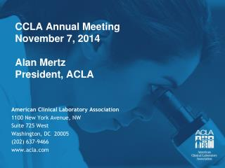 CCLA Annual Meeting November 7, 2014 Alan Mertz President, ACLA