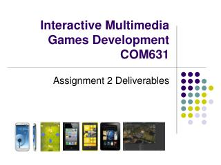 Interactive Multimedia Games Development   COM631