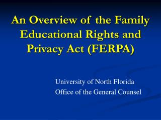 An Overview of the Family Educational Rights and Privacy Act (FERPA)