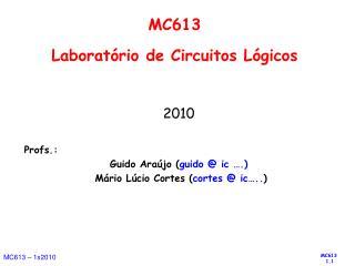 MC613 Laboratório de Circuitos Lógicos
