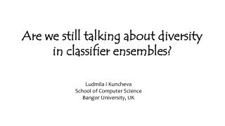 Are we still talking about diversity in classifier ensembles?