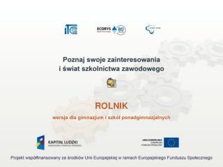 ROLNIK wersja dla gimnazjum i szkół ponadgimnazjalnych