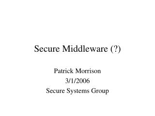 Secure Middleware