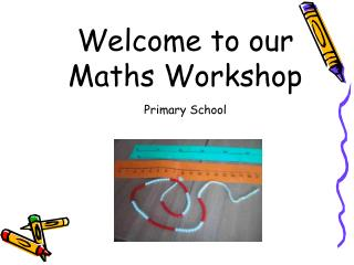 Welcome to our Maths Workshop Primary School