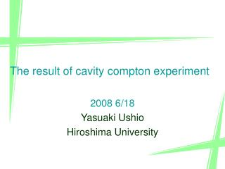 The result of cavity compton experiment