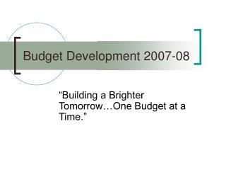 Budget Development 2007-08