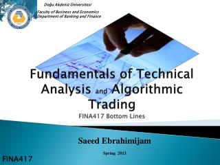Fundamentals of Technical Analysis  and  Algorithmic Trading FINA417 Bottom  Lines
