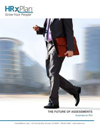THE FUTURE OF ASSESSMENTS Automate for ROI