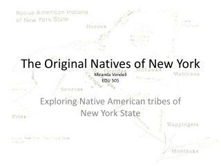 The Original Natives of New York Miranda Vondell EDU 505