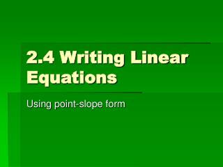 2.4 Writing Linear Equations