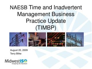NAESB  Time and Inadvertent Management Business Practice Update (TIMBP)