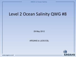 Level 2 Ocean Salinity QWG #8