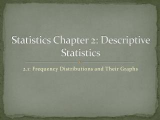 Statistics Chapter 2: Descriptive Statistics