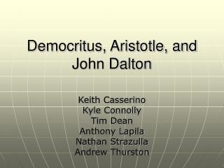 Democritus, Aristotle, and John Dalton
