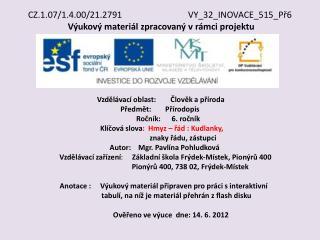 CZ.1.07/1.4.00/21.2791 VY_32_INOVACE_515_Př6 Výukový materiál zpracovaný vrámci projektu