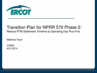 Transition Plan for NPRR 570 Phase 2: Reduce RTM Settlement Timeline to Operating Day Plus Five