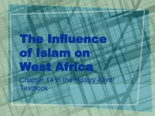 The Influence of Islam on West Africa