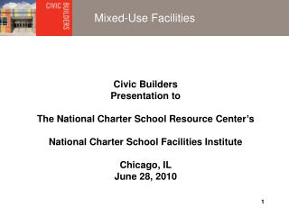 Civic Builders Presentation to The National Charter School Resource Center's