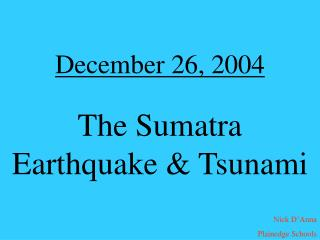 December 26, 2004   The Sumatra Earthquake  Tsunami