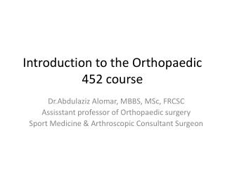 Introduction to the Orthopaedic 452 course