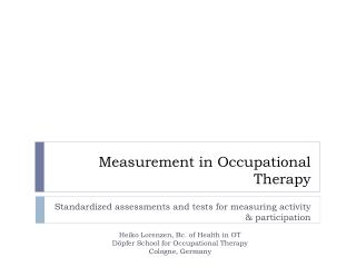 Measurement in  O ccupational T herapy