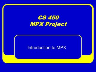CS 450 MPX Project