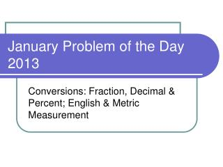 January Problem of the Day 2013