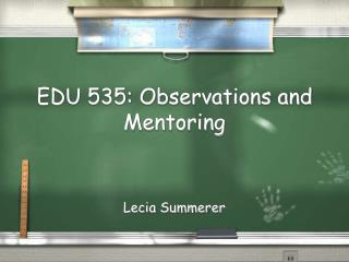 EDU 535: Observations and Mentoring
