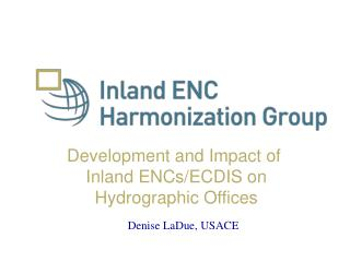 Development and Impact of  Inland ENCs