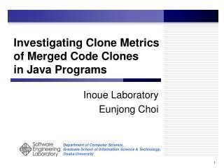 Investigating Clone Metrics of Merged Code Clones  in Java Programs