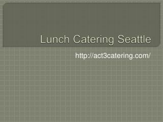 Lunch Catering Seattle