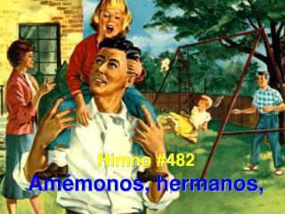 Himno #482 Amémonos, hermanos,