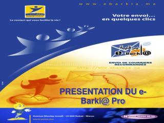 PRESENTATION DU e-Barki Pro
