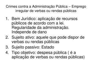 Crimes contra a Administração Pública – Emprego irregular de verbas ou rendas públicas