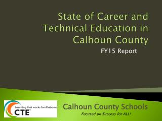 State of Career and Technical Education in Calhoun County