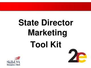 State Director Marketing  Tool Kit