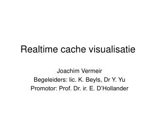 Realtime cache visualisatie